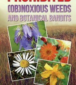 Prohibited obnoxious weeds and botanical bandits